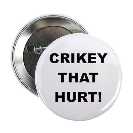Crikey That Hurt Button