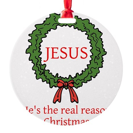 Jesus is the Reason Round Ornament