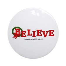 BELIEVE IN CHRISTMAS Ornament (Round)