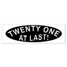 21 At Last Bumper Bumper Sticker