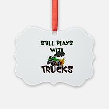 Still Plays With Trucks Ornament