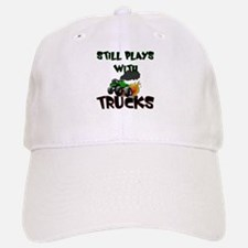 Still Plays With Trucks Baseball Baseball Cap