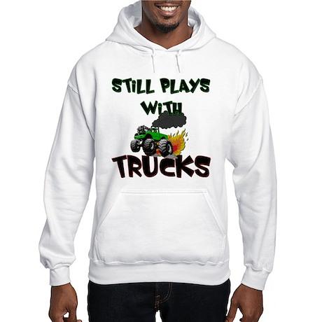 Still Plays With Trucks Hooded Sweatshirt