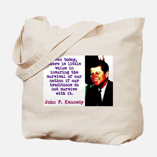 Even Today There Is Little Value - John Kennedy To