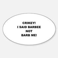 I Said Barbee Not Barb Me Oval Decal