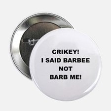I Said Barbee Not Barb Me Button