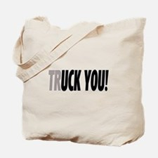 Truck You Tote Bag