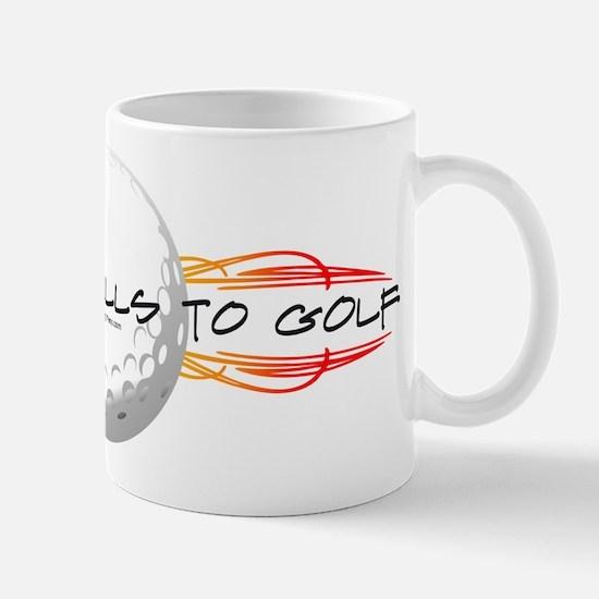 It Takes Balls To Golf Mug