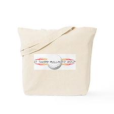 It Takes Balls To Golf Tote Bag