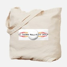 It Takes Balls To Golf Tote Bag