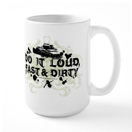 Do It Loud, Fast & Dirty Large Mug
