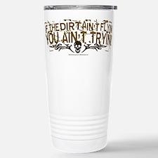 If The Dirt Aint Flyin Travel Mug