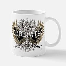 Dude: WTF? Mug