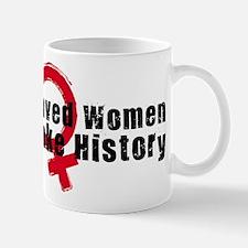 Well Behaved Women 4 Mug