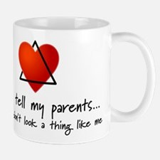 Don't tell my parents... Mug