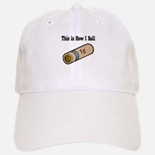 How I Roll Rolled Coins.png Baseball Baseball Cap