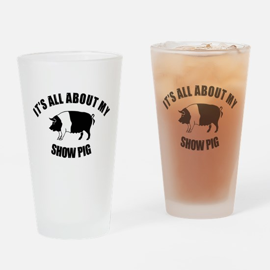 Its All About My Show Pig Drinking Glass
