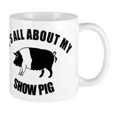 Its All About My Show Pig Mug