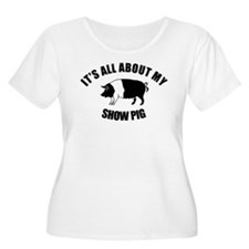 Its All About My Show Pig T-Shirt