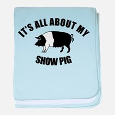 Its All About My Show Pig baby blanket