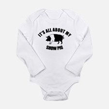 Its All About My Show Pig Long Sleeve Infant Bodys