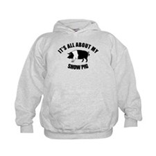 Its All About My Show Pig Hoody