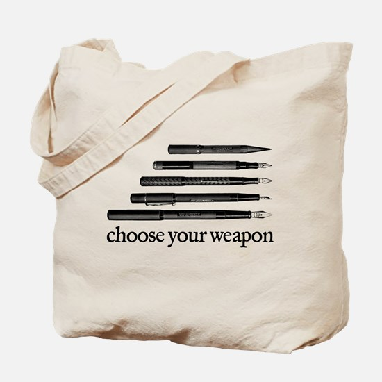 Choose Your Weapon Tote Bag