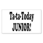 ta ta today junior.png Sticker (Rectangle 10 pk)