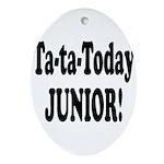 ta ta today junior.png Ornament (Oval)
