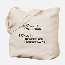 You Call it Pollution Tote Bag