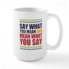 Say What You Mean #1 Mug