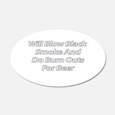 Will Blow Smoke and do Burnouts for Beer Wall Decal