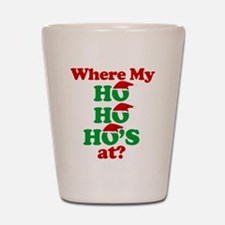 where my ho ho hos at? santa claus Shot Glass