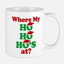 where my ho ho hos at? santa claus Mug