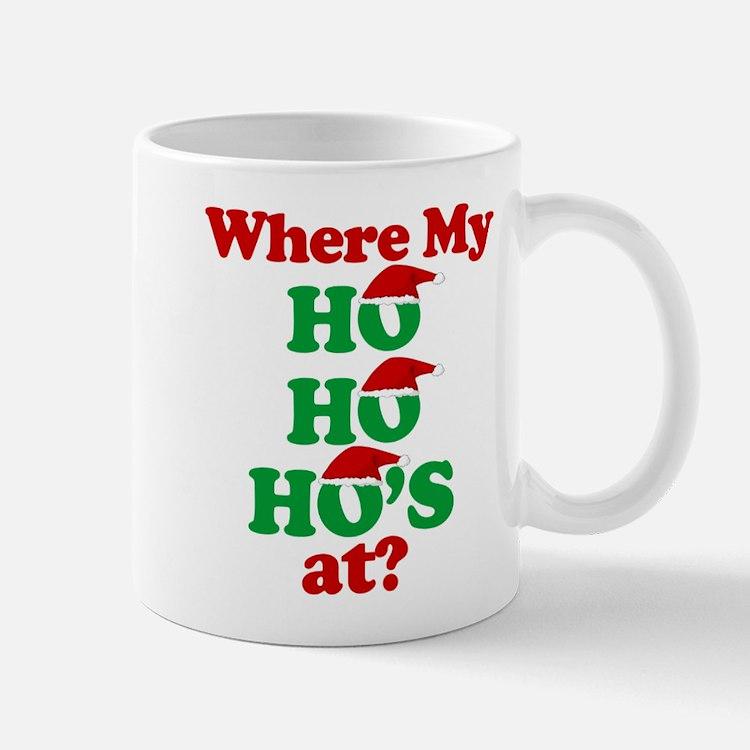 where my ho ho hos at? santa claus Mug