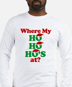 where my ho ho hos at? santa claus Long Sleeve T-S