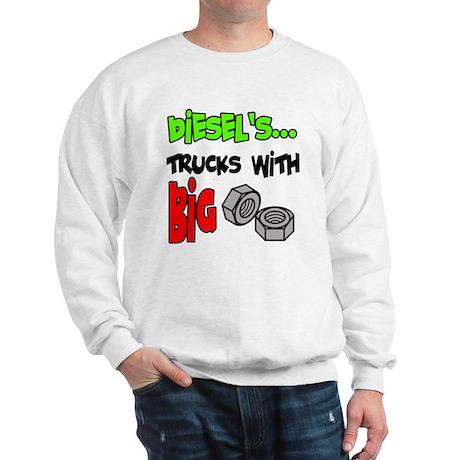 Diesels Trucks With Big Nuts Sweatshirt