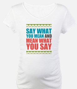 Say What You Mean #3 Shirt