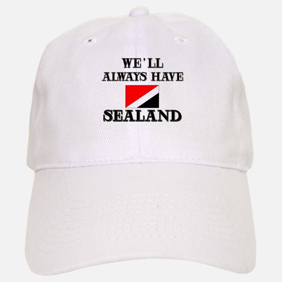 We Will Always Have Sealand Baseball Baseball Cap