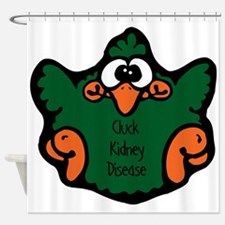 cluck-kidney-disease.png Shower Curtain