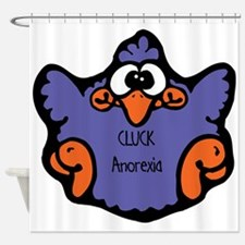 cluck-anorexia.png Shower Curtain
