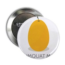 "Kumquat May 2.25"" Button"