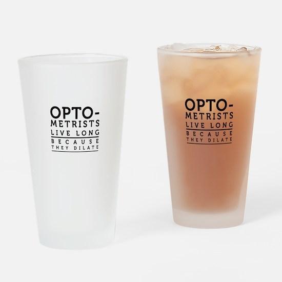 Optometrists live long because they dilate. Drinki