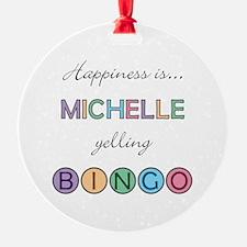 Michelle BINGO Ornament