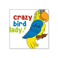 "Crazy Bird Lady Square Sticker 3"" x 3"""