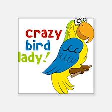 "Crazy Bird Lady Square Sticker 3"" x 3"""