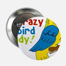 "Crazy Bird Lady 2.25"" Button"