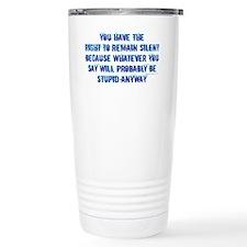 Cute Funny quotes Travel Mug