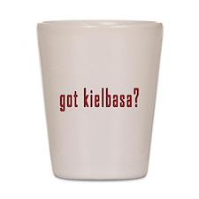 got kielbasa? Shot Glass