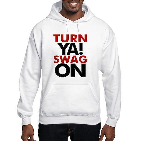 Turn Ya Swag On Hooded Sweatshirt